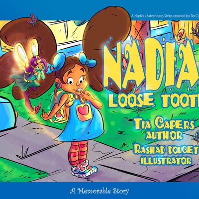Nadia's Loose Tooth by: Tia Capers
